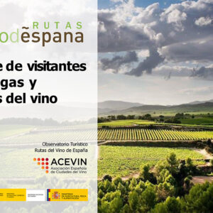 Nuevo Informe de Visitas a Bodegas y Museos de Rutas del Vino de España