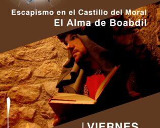 Escapismo en el Castillo del Moral. El Alma de Boabdil